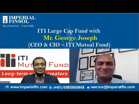 Launching of ITI Large Cap Fund NFO with Mr. George Joseph (CEO & CIO – ITI Mutual Fund)