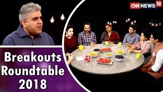 Rajeev Masand's Breakouts Roundtable 2018 ( Exclusive ) | CNN News18
