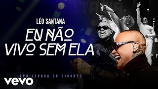 Eu Não Vivo Sem Ela (Eu Te Amo Putaria) (Ao Vivo Em São Paulo / 2019)