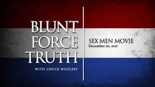 Blunt Force Truth Minute - Sex Men Movie