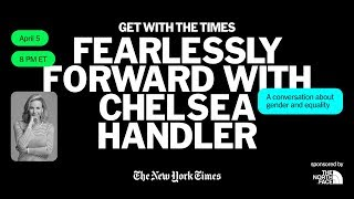Get With The Times: Fearlessly Forward With Chelsea Handler