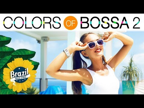 COLORS OF BOSSA VOL. 2 | All Time Greatest Hits in Bossa Nova & Lounge Versions | BGM ボサノバ