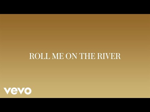 Roll Me On The River