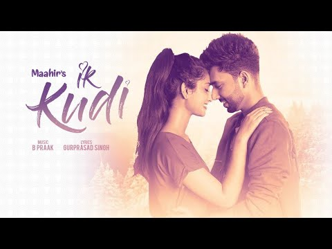 Ik Kudi: Maahir (Full Song) B Praak
