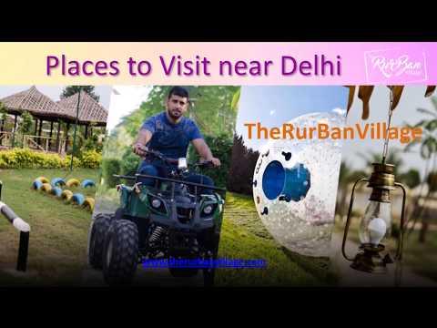 Therurbanvillage: Places to Visit Near Delhi