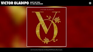 Victor Oladipo - Just In You (Audio) (feat. Eric Bellinger)