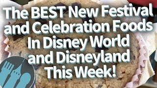 The BEST New Treats in Disney World and Disneyland This Week!