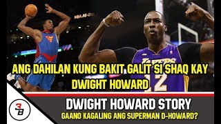 DWIGHT HOWARD STORY | BAKIT GALIT SA KANYA SI SHAQUILLE ONEAL