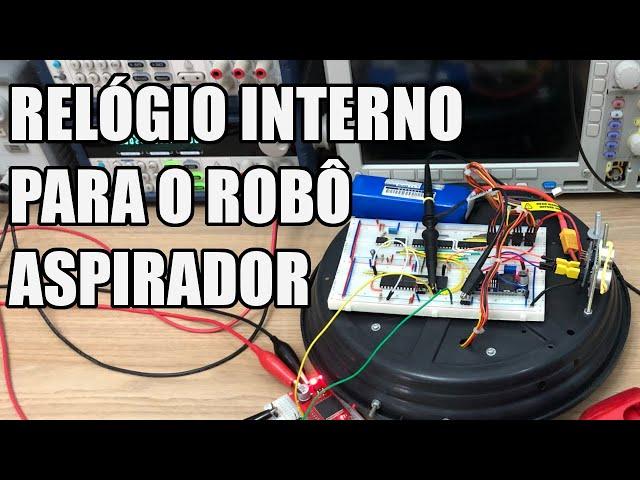 RELÓGIO INTERNO DO ROBÔ ASPIRADOR   Usina Robots US-3 #049