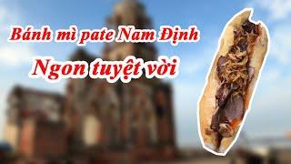 Thưởng thức bánh mì ba tê Nam Định lúc nửa đêm
