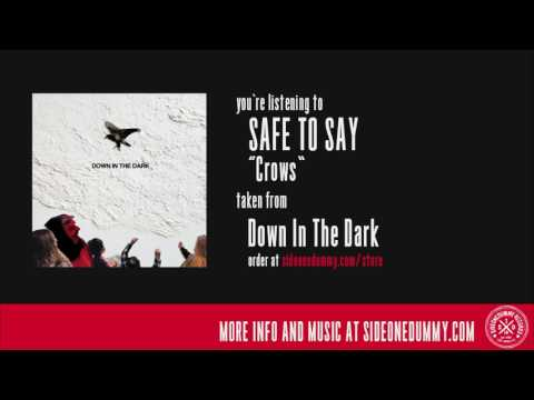 Safe To Say - Crows