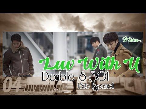 (Sub Español) Double S 301 - Luv With U