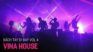 NONSTOP Vinahouse 2018 | Hàng Xách Tay Đi Bay Vol 4 | Nhạc Sàn Cực Mạnh 2018