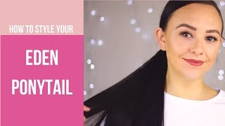 How to Style your Eden Ponytail