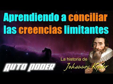 Aprendiendo a conciliar las creencias limitantes. La historia de Johannes Kepler