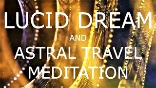 guided meditation lucid dreaming  - An astral projection experience