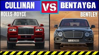 2018 ROLLS-ROYCE CULLINAN VS 2018 BENTLEY BENTAYGA MOST LUXURIOUS  SUVS IN THE WORLD