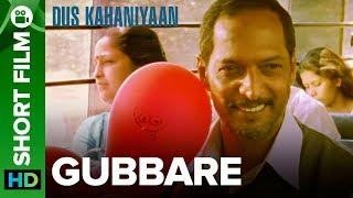 Gubbare | Short Film | Nana Patekar, Rohit Roy & Anita Hassanandani