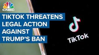 TikTok threatens legal action against President Donald Trump's executive order