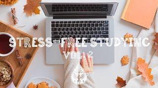 Stress-Free Studying 📚 - An Indie/Folk/Pop Playlist | Vol. 2