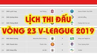 Lịch thi đấu vòng 23 V-League 2019 | Hà Nội vs Viettel | Nam Định vs TPHCM | Sài Gòn vs HAGL