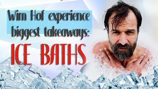 Wim Hof Experience Biggest Takeaways : ICE BATHS