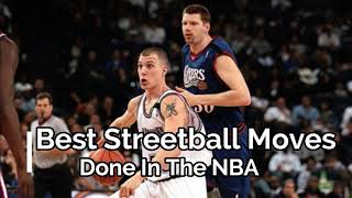 Best Streetball Moves Done In The NBA