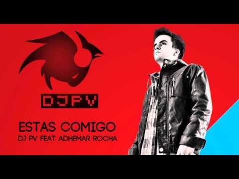 Baixar Dj PV - Tu estas comigo ft. Adhemar Rocha (COMPLETA)