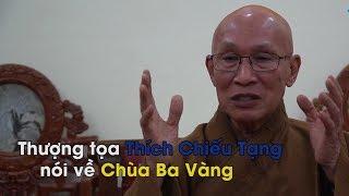 """Thượng tọa Thích Chiếu Tạng nói về chuyện """"oan gia trái chủ"""" ở chùa Ba Vàng"""