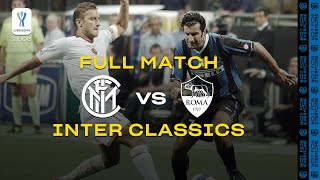 INTER CLASSICS | FULL MATCH | INTER vs ROMA | SUPERCOPPA ITALIANA 2006 [with JAVIER ZANETTI] ⚫🔵🇮🇹
