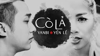 CÒ LẢ - OFFICIAL MV | YẾN LÊ ft YANBI