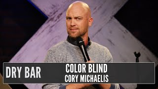 When You're Color Blind, Cory Michaelis