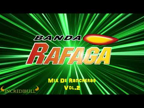 Banda Rafaga - Mix De Rancheras  Vol. 2