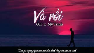 [Rap Việt] - Và Rồi - G.T Ft Mỹ Trinh   Video Lyric