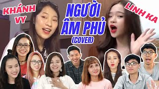 Schannel REACTION: NGƯỜI ÂM PHỦ COVER | Đại chiến Khánh Vy vs Linh Ka!