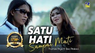 Thomas Arya Feat Elsa Pitaloka - Satu Hati Sampai Mati (Official Video)