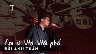 Em Ơi Hà Nội Phố (Live) - Bùi Anh Tuấn   Phòng trà Đồng Dao   T Production