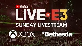 YouTube Live at E3 2018 Sunday: Xbox and Bethesda Press Conferences (Official Stream)