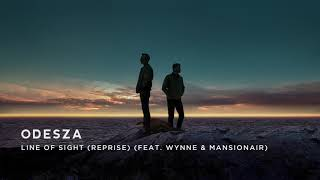 ODESZA - Line Of Sight (Reprise) (feat. WYNNE & Mansionair)