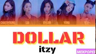 ITZY - 'DALLA / DOLLAR (달라) $$$' Lyrics (Color Coded Han-Rom)*HOW HOULD*