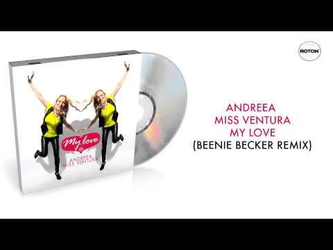 Andreea Miss Ventura - My Love (Beenie Becker Remix)