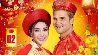 PHIM HÀI TẾT 2021 | RỂ TÂY ĐÓN TẾT - Tập 2 | Phim Việt Nam Hay Nhất 2021