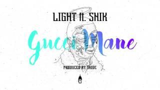 Light ft. SNIK - Gucci Mane