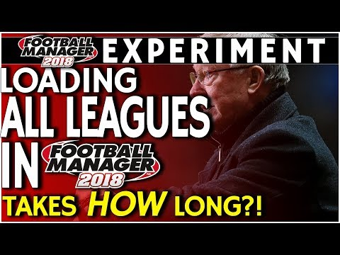Football Manager 2018 Experiment: How Long Does It Take To Sim A Season With All Leagues Loaded?