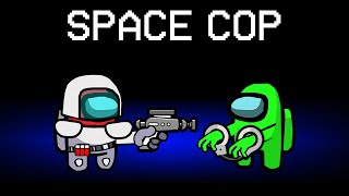 Among Us With NEW SPACE COP ROLE!
