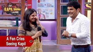 A Fan Cries Seeing Kapil - The Kapil Sharma Show