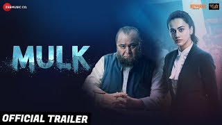 Mulk - Official Trailer   Rishi Kapoor & Taapsee Pannu   Anubhav Sinha   3rd Aug 2018