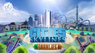 Cities: Skylines - Parklife Bejelentés Trailer