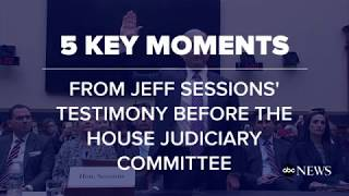 5 key moments from Jeff Sessions' testimony before House Judiciary Committee