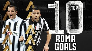 🏟? Top 10 Roma - Juventus Goals! | Tevez, Chiellini, Dybala, Ronaldo!  | Juventus
